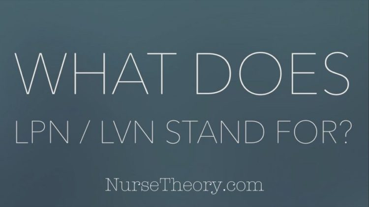 What does LPN / LVN stand for? - Nurse Theory
